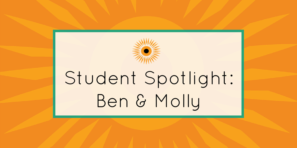 Student spotlight- Ben and Molly