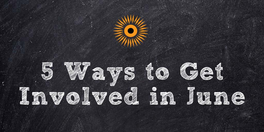 5 ways to get involved in june
